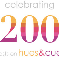 200 posts on Hues & Cues