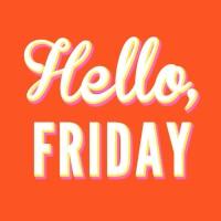 Hello, Friday
